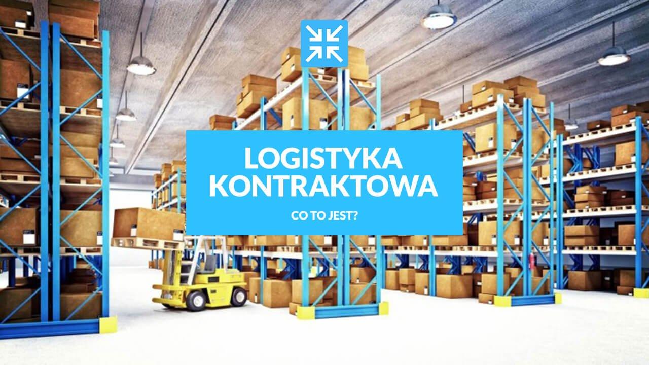 Logistyka kontraktowa - co to jest?